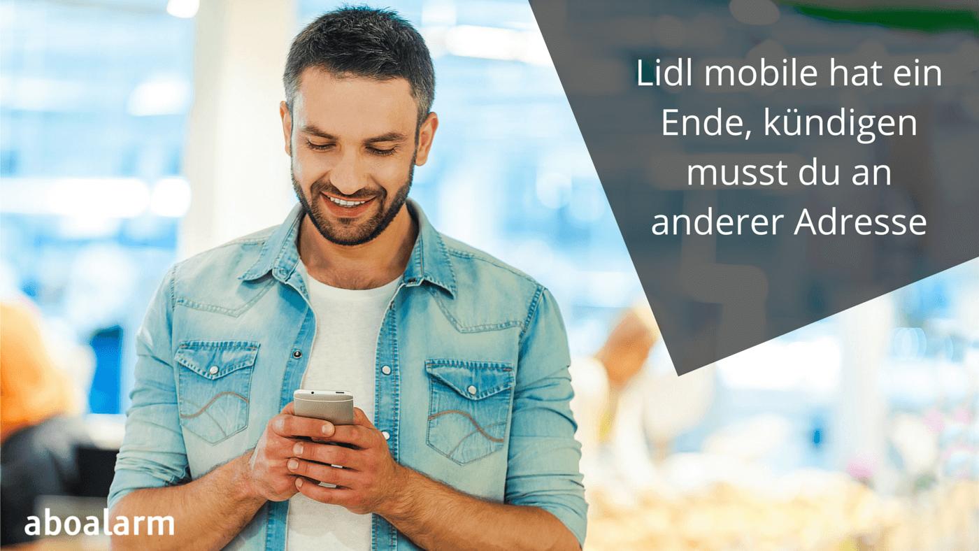 Foto zu Lidl mobile hat ein Ende, kündigen musst du an anderer Adresse